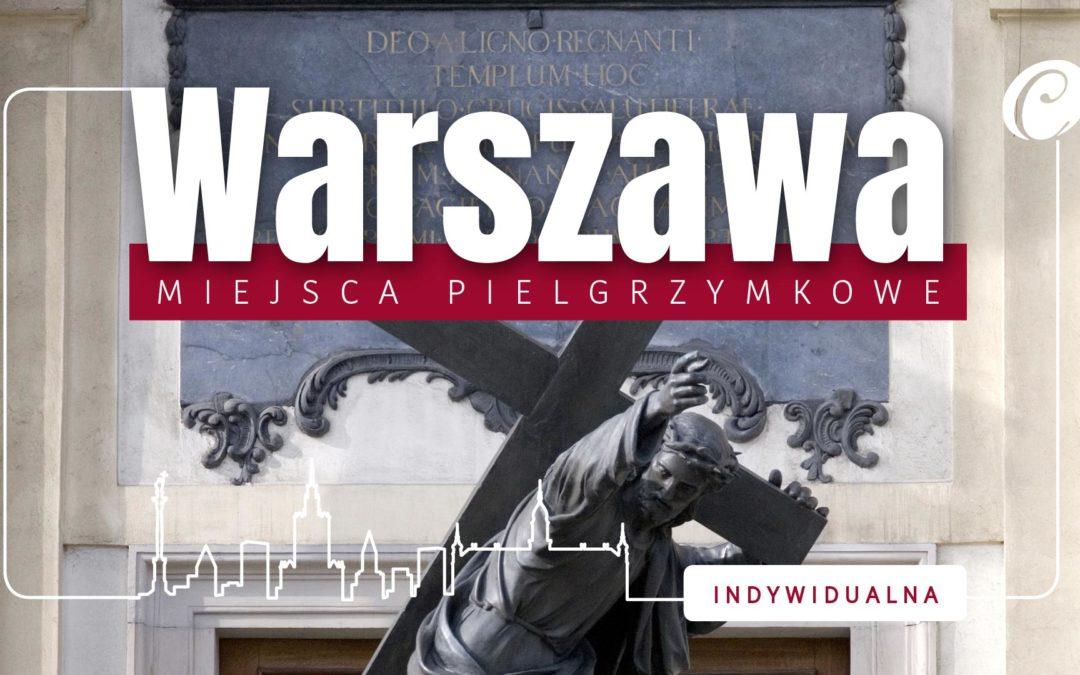 Miejsca pielgrzymkowe w Warszawie